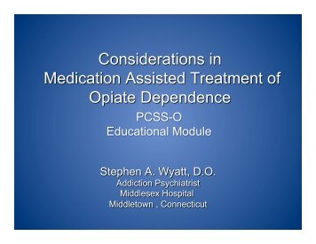 Considerations in Medication Assisted Treatment of ... - PCSS-O