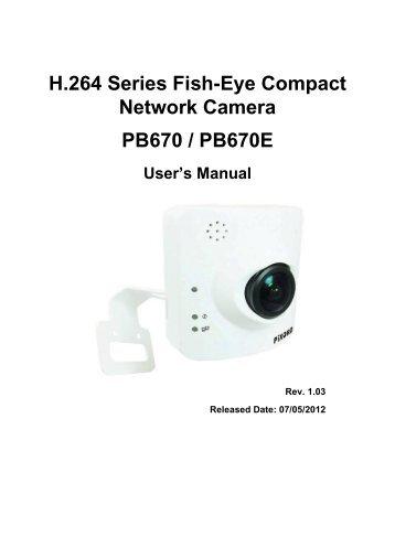 H.264 Series Fish-Eye Compact Network Camera PB670 ... - Pixord