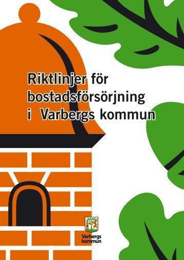 Riktlinjer för bostadsförsörjning i Varbergs kommun Riktlinjer för ...