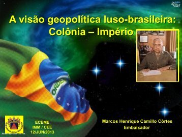 A visão geopolítica luso-brasileira: Colônia – Império