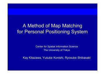 A Method of Map Matching for Personal Positioning System