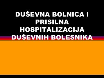 DUÅEVNA BOLNICA I PRISILNA HOSPITALIZACIJA DUÅEVNIH ...
