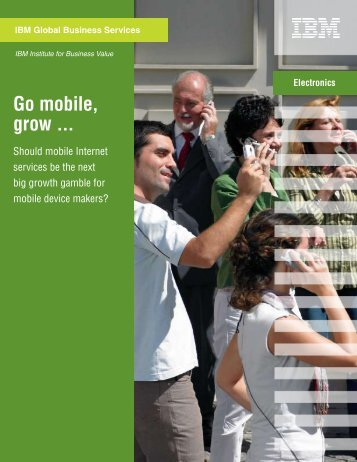Go mobile, grow ... Should mobile Internet services be the next ... - IBM