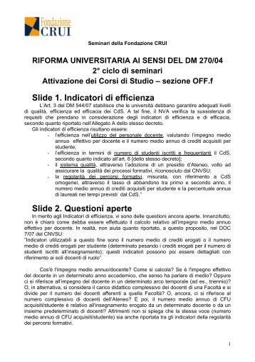 Slide 1. Indicatori di efficienza Slide 2. Questioni aperte - Crui