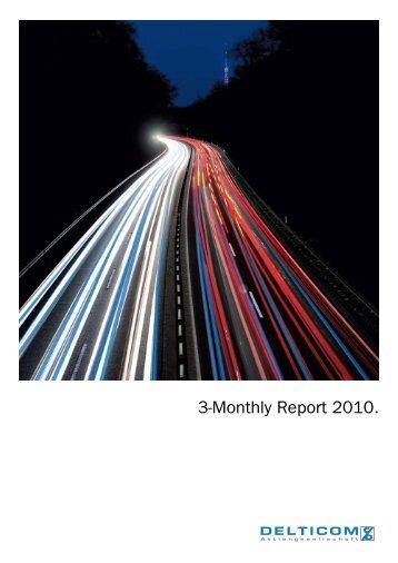3-Monthly Report 2010 Download pdf-file (415 KB) - Delticom AG
