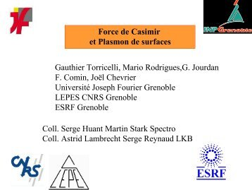 Force de Casimir et Plasmon de surfaces Gauthier Torricelli ... - CNRS
