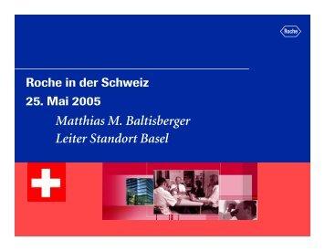 Matthias M. Baltisberger Leiter Standort Basel - Roche