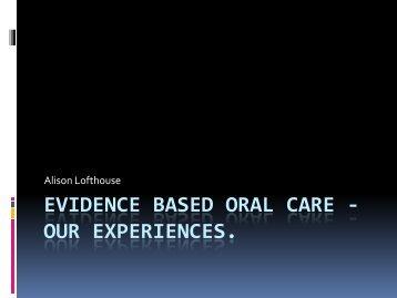Evidence Based Oral Care - Alison Lofthouse - HAI Watch