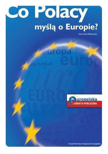 Co Polacy myÊlà o Europie? - Centrum Informacji Europejskiej