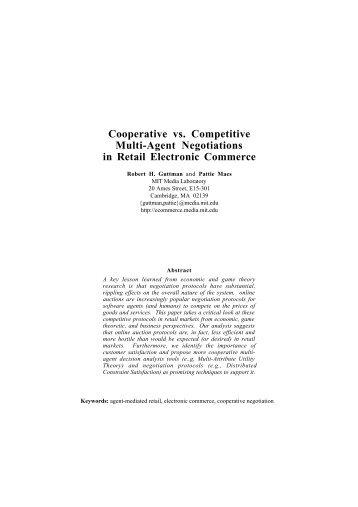 Cooperative vs. Competitive Multi-Agent Negotiations in ... - CiteSeerX