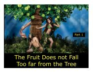 The Fruit Does not Fall Too far from the Tree - Congregation ...
