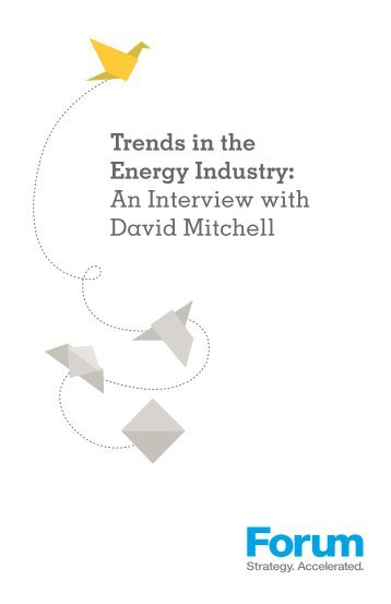Trends in the Energy Industry - Forum Corporation