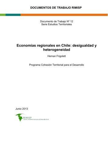 Economías regionales en Chile: desigualdad y ... - Rimisp