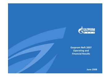 Gazprom Neft 2007 Operating and Financial Results
