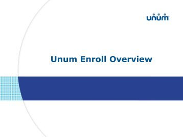 Unum Enroll Overview - Professional Insurance Enrollers