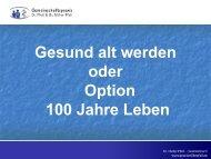 Gesund alt werden oder Option 100 Jahre leben - Praxis Miller-Pfeil