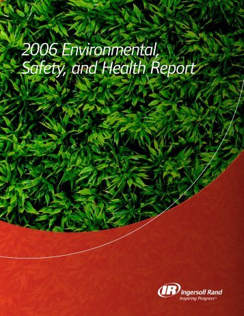 2006 Environmental, Safety, and Health Report - Ingersoll Rand