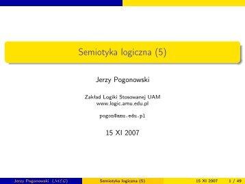 Semiotyka logiczna (5) - Zakład Logiki Stosowanej, UAM