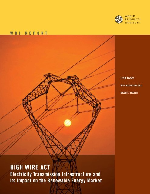 HIGH WIRE ACT: Electricity Transmission Infrastructure and its ...