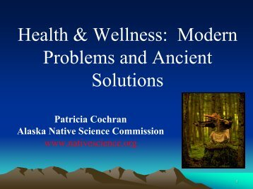 Modern Problems and Ancient Solutions - Alaska Native Science ...