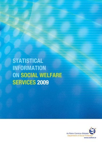 Statistical Information on Social Welfare Services 2009 - Welfare.ie