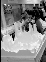SCI-Arc 2007-08 Course Catalog - Southern California Institute of ...