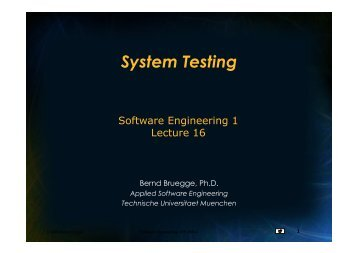 System Testing - Chair for Applied Software Engineering - TUM