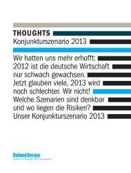 THOUGHTS Konjunkturszenario 2013 Wir hatten ... - Roland Berger