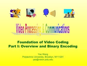 Foundation of Video Coding Part I: Overview and Binary Encoding