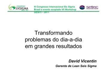 Transformando problemas do dia-a-dia em grandes resultados