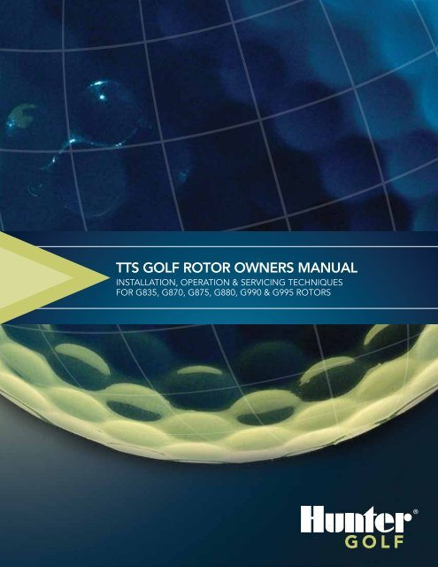 TTS Golf RoToR oWNERS MANUAl - Hunter Industries