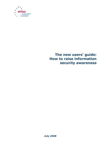 The new users' guide: How to raise information security awareness