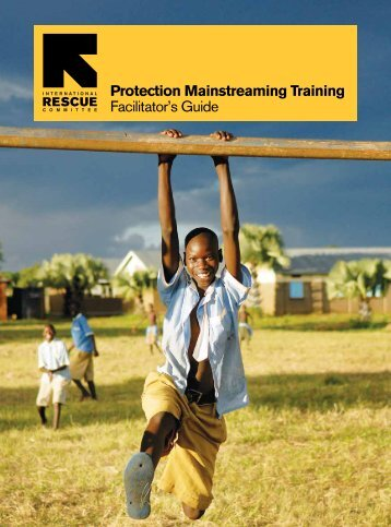 Protection Mainstreaming Training Facilitator's Guide, 2013 - Global ...