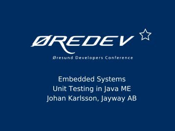 Embedded Systems Unit Testing in Java ME Johan Karlsson ...