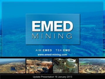 January 2013 Investor Presentation - EMED Mining