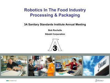 Robotics in the Food Industry and Hygienic Design - 3-A Sanitary ...