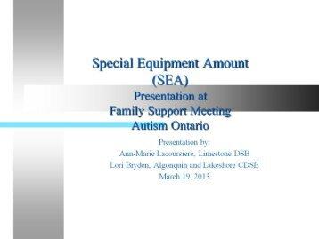 Special Equipment Amount (SEA) Presentation at ... - Autism Ontario