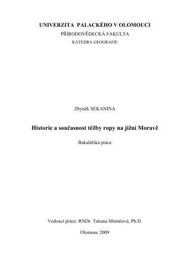 Historie a současnost těžby ropy na jižní Moravě - Katedra geografie ...