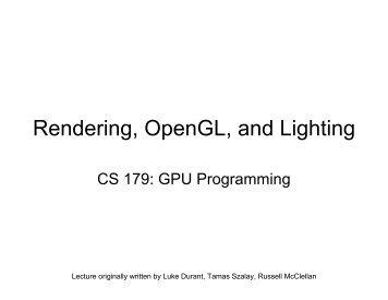 Rendering, OpenGL, and Lighting - Caltech