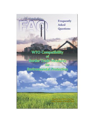 WTO Compatibility of Border Trade Measures for Environmental ...