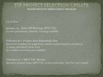 January 23 - Kick Off Meeting, MPO TAC February 16 = Project Idea ...