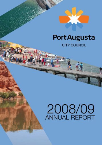 Annual Report 2008/2009 - Port Augusta - SA.Gov.au