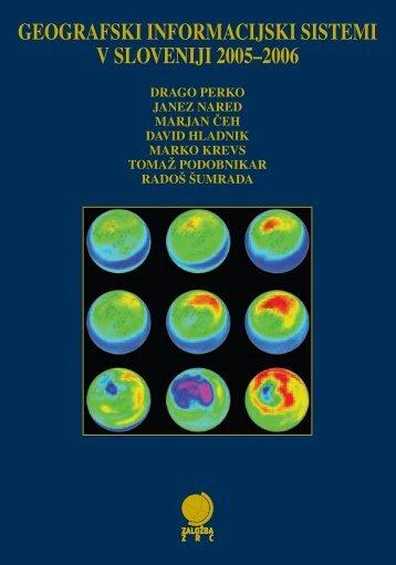 GEOGRAFSKI INFORMACIJSKI SISTEMI V SLOVENIJI 2005–2006