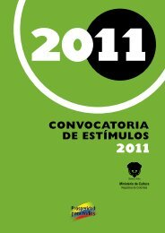 conv oca t oria de estímulos 2011 • MINISTERIO DE CULTURA