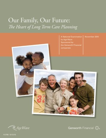 Our Family, Our Future: The Heart of Long Term Care - Genworth
