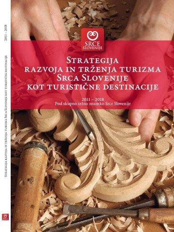 Strategija razvoja in trženja turizma Srca Slovenije kot turistične ...