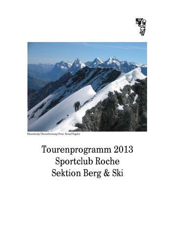 Tourenprogramm 2013 Sportclub Roche Sektion Berg & Ski