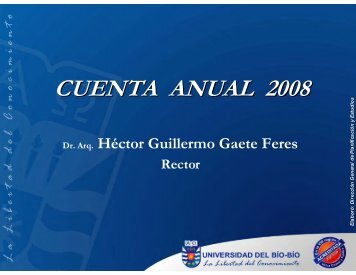 Presentación de la Cuenta Anual 2008 - Universidad del Bío-Bío