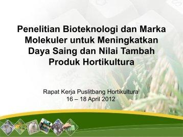 Penelitian Bioteknologi dan Marka Molekuler untuk ... - Hortikultura