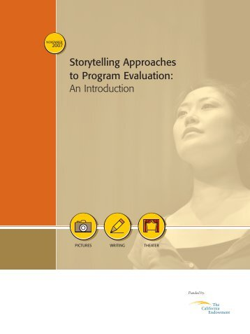 Storytelling Approaches to Program Evaluation - The California ...